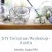 Terrarium Workshop
